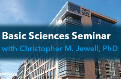 Basic Sciences Seminar with Christopher M. Jewell, PhD