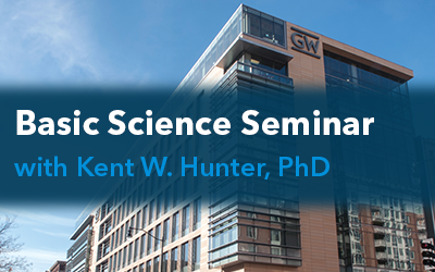 Basic Science Seminar with Kent W. Hunter, PhD